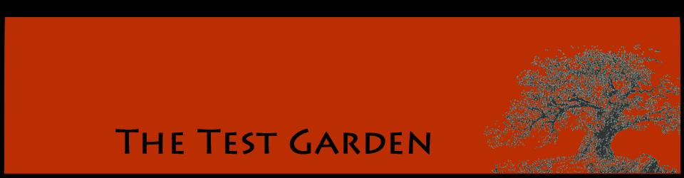 The Test Garden